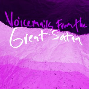 "picture of ""Voicemails From The Great Satan"" EP"