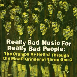 "picture of ""Really Bad Music For Really Bad People: The Cramps as Heard Through the Meat Grinder of Three One G"" LP"