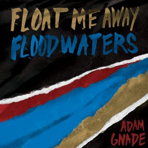 """picture of """"Float Me Away Flood Waters"""" book"""